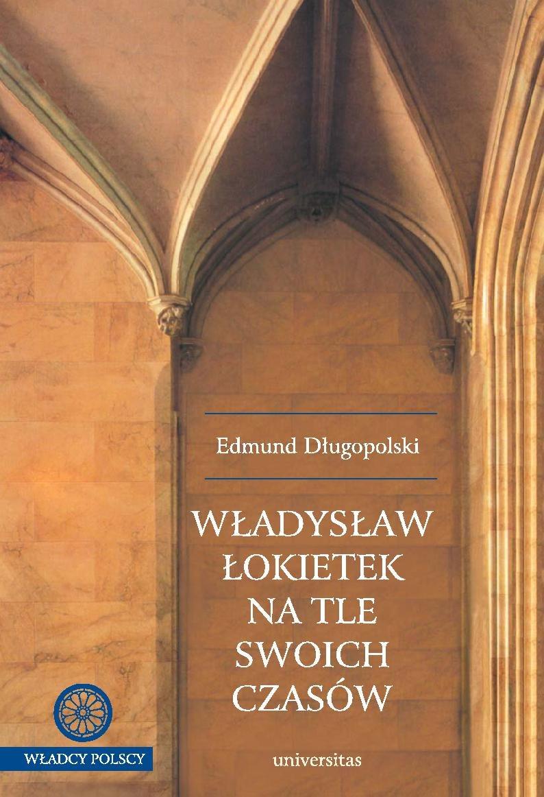 Władysław Łokietek na tle swoich czasów - Ebook (Książka PDF) do pobrania w formacie PDF