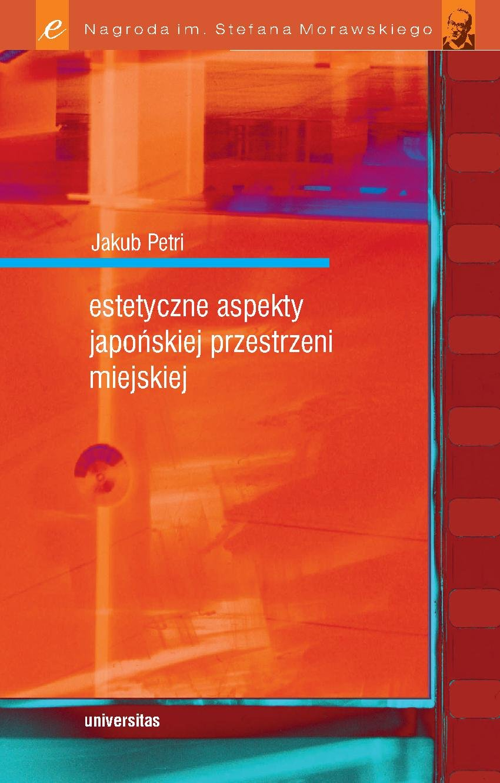 Estetyczne aspekty japońskiej przestrzeni miejskiej - Ebook (Książka PDF) do pobrania w formacie PDF
