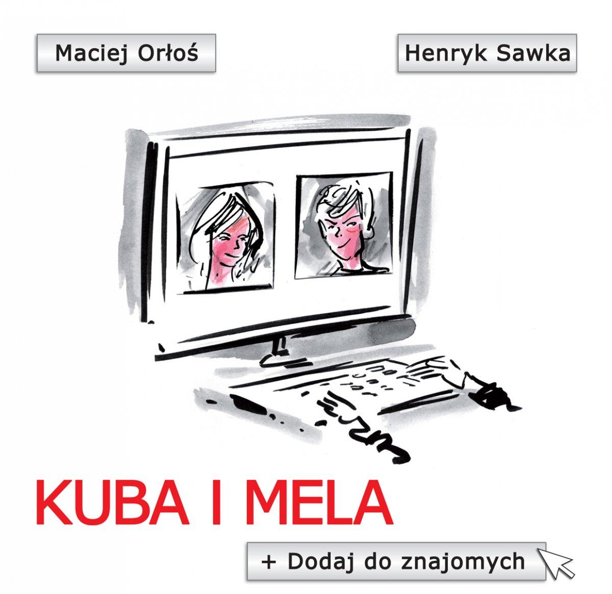 Kuba i Mela. Dodaj do znajomych - Ebook (Książka EPUB) do pobrania w formacie EPUB