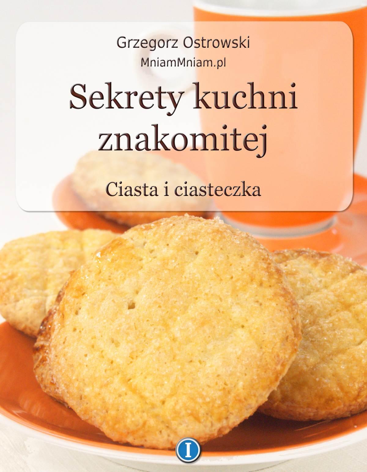 Sekrety kuchni znakomitej. Ciasta i ciasteczka - Ebook (Książka EPUB) do pobrania w formacie EPUB