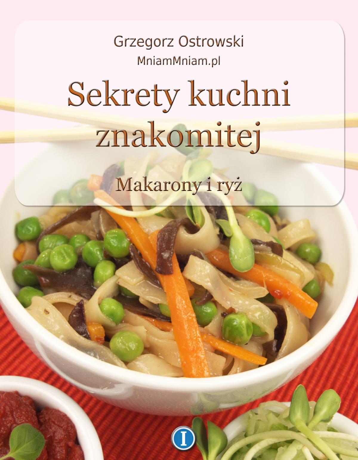 Sekrety kuchni znakomitej. Makarony i ryż - Ebook (Książka EPUB) do pobrania w formacie EPUB