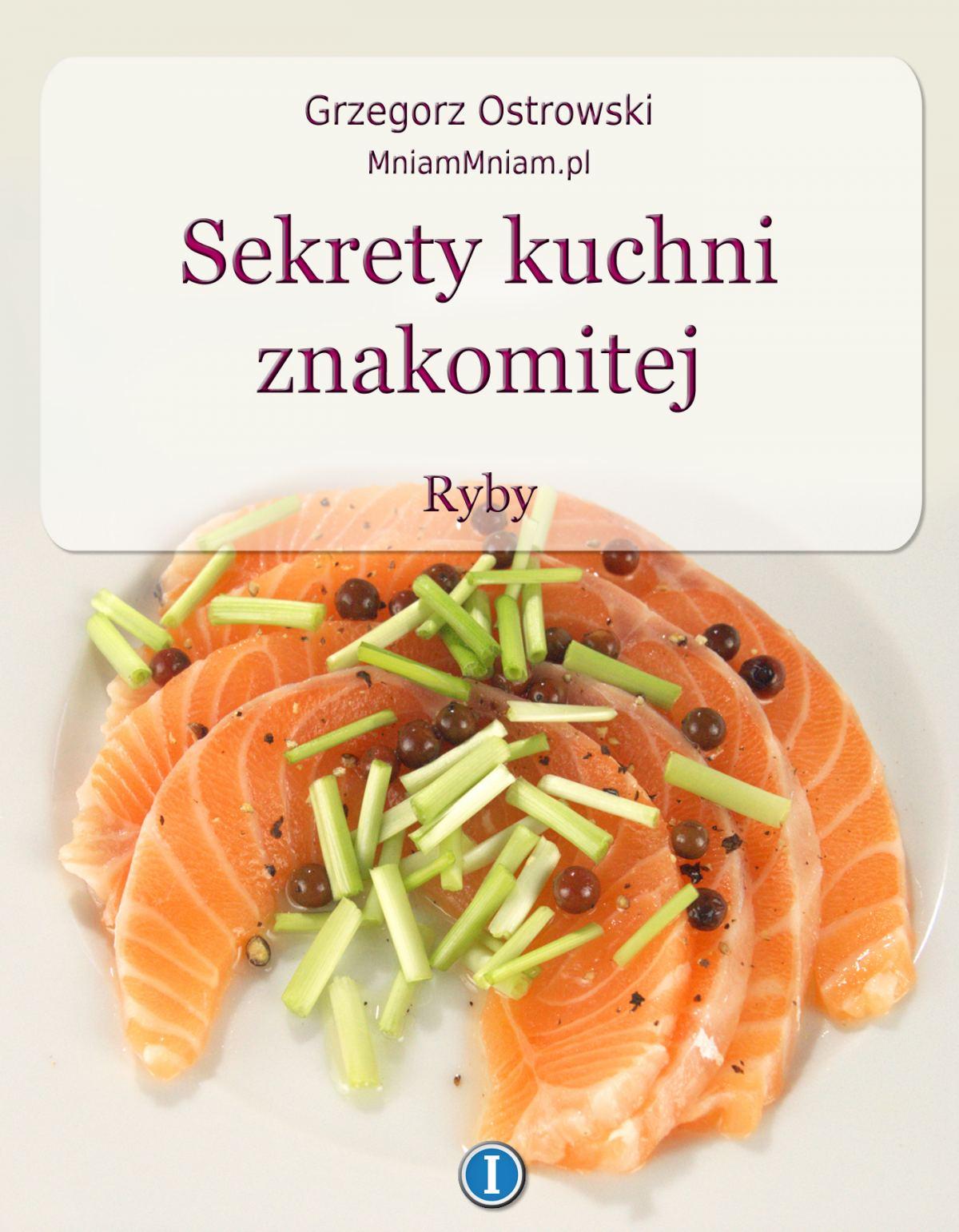 Sekrety kuchni znakomitej. Ryby - Ebook (Książka EPUB) do pobrania w formacie EPUB