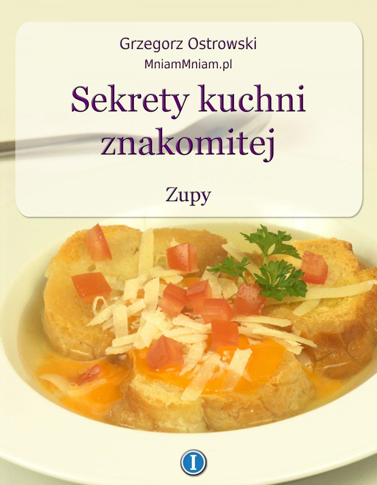 Sekrety kuchni znakomitej. Zupy - Ebook (Książka EPUB) do pobrania w formacie EPUB
