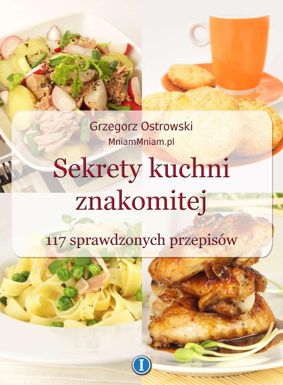 Sekrety kuchni znakomitej. 117 sprawdzonych przepisów - Ebook (Książka EPUB) do pobrania w formacie EPUB