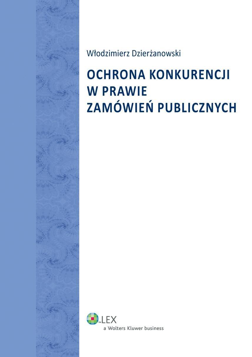 Ochrona konkurencji w prawie zamówień publicznych - Ebook (Książka PDF) do pobrania w formacie PDF