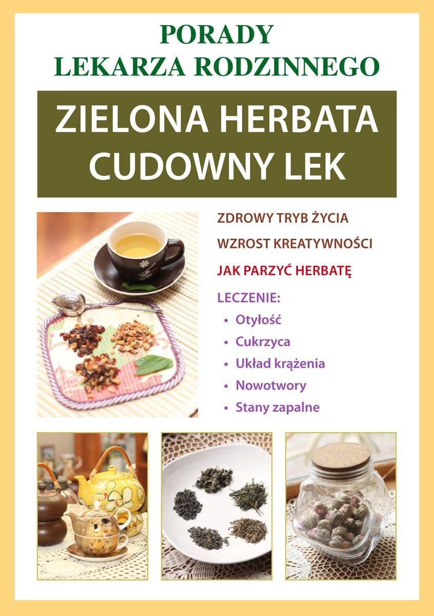 Zielona herbata. Cudowny lek. Porady lekarza rodzinnego - Ebook (Książka PDF) do pobrania w formacie PDF