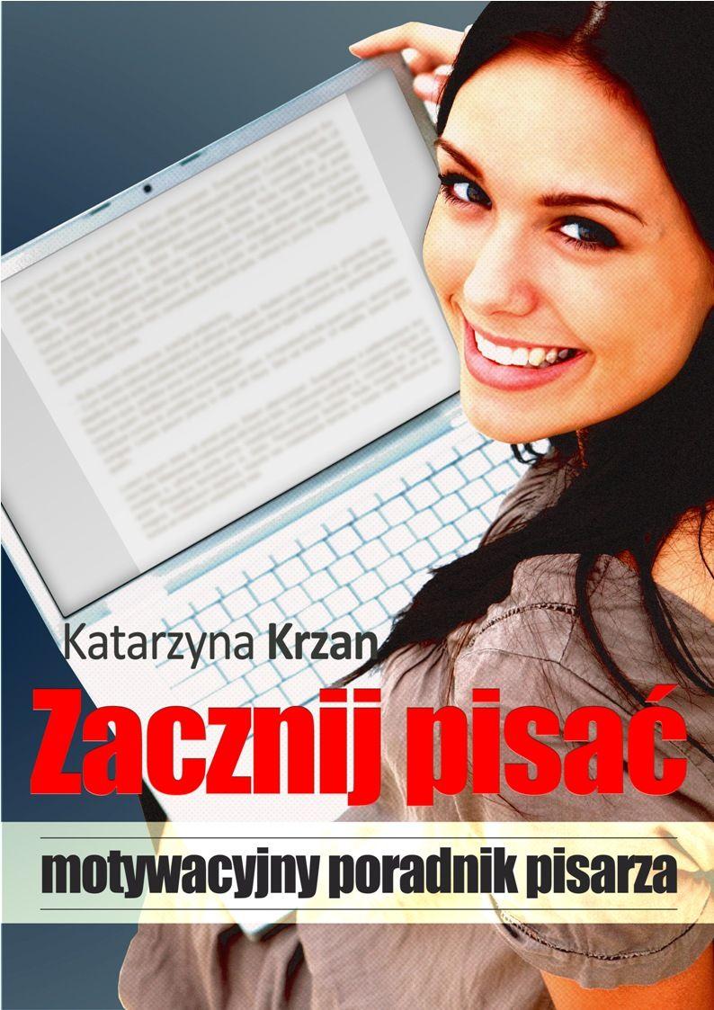 Zacznij pisać. Motywacyjny poradnik pisarza - Ebook (Książka na Kindle) do pobrania w formacie MOBI
