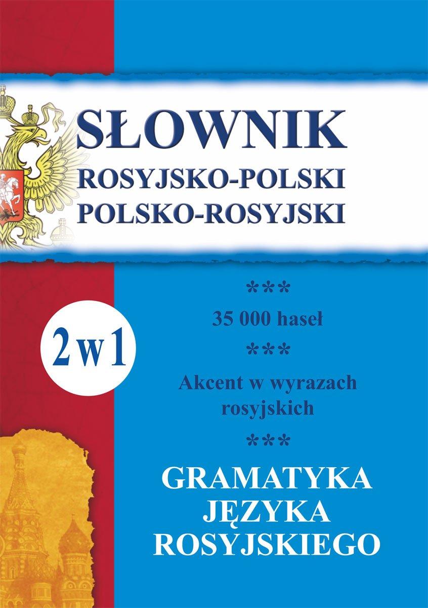 Słownik rosyjsko-polski, polsko-rosyjski. Gramatyka języka rosyjskiego. 2 w 1 - Ebook (Książka PDF) do pobrania w formacie PDF