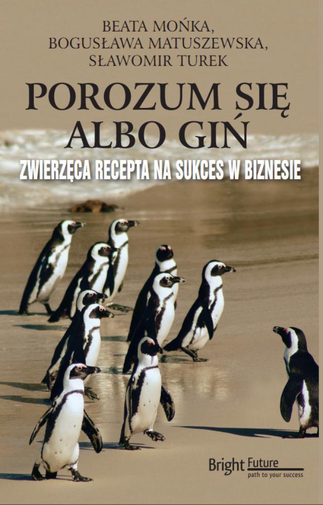 Porozum się albo giń - Beata Mońka, Bogusława Matuszewska, Sławomir Turek