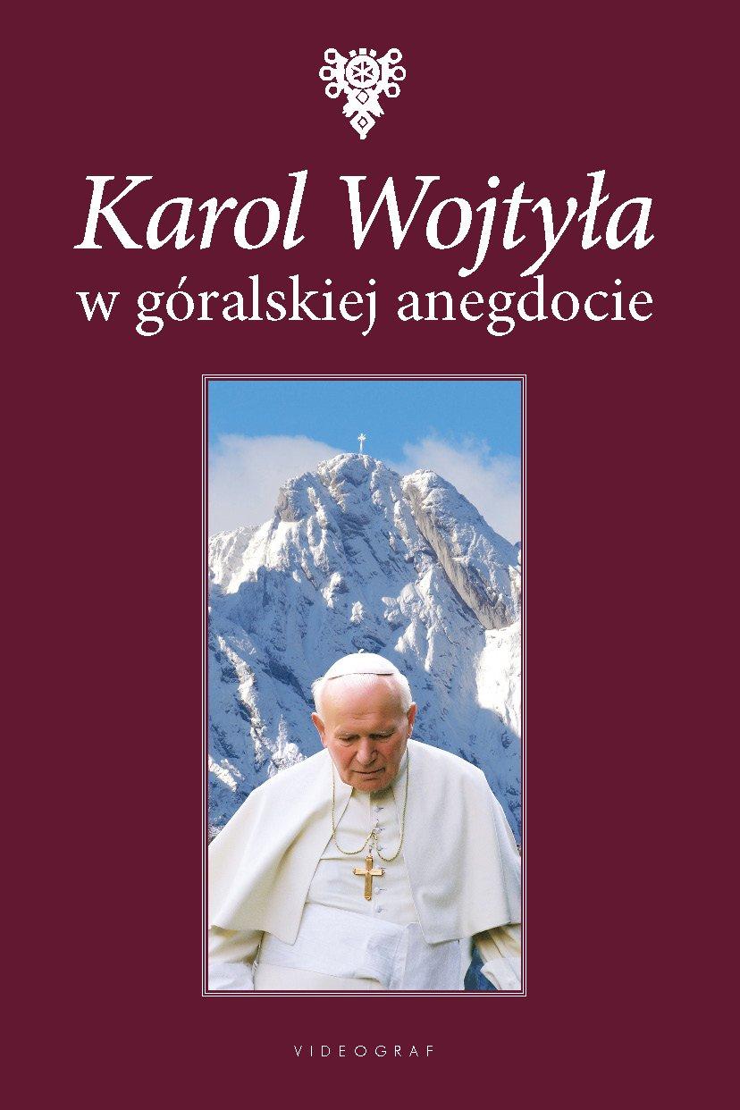 Karol Wojtyła w góralskiej anegdocie - Ebook (Książka na Kindle) do pobrania w formacie MOBI