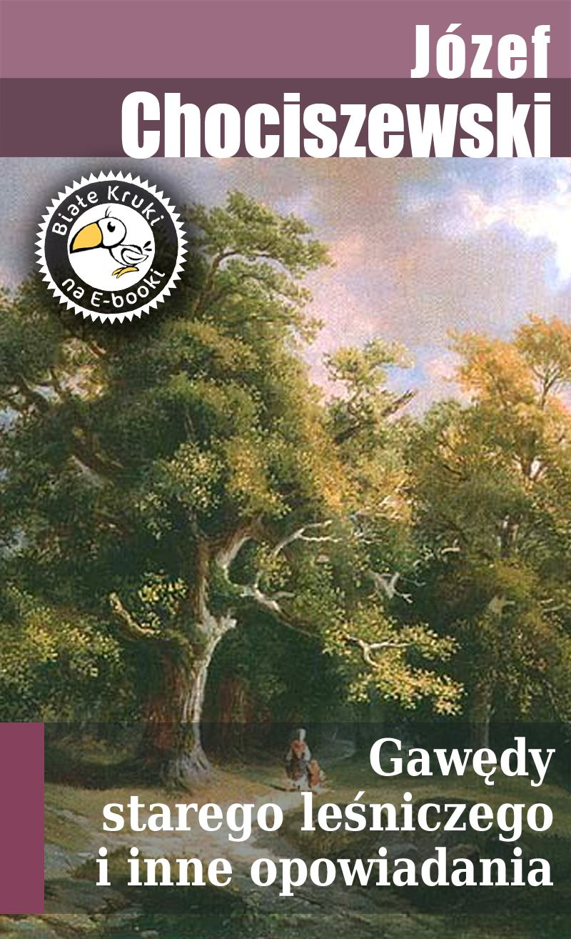 Gawędy starego leśniczego i inne opowiadania - Ebook (Książka EPUB) do pobrania w formacie EPUB