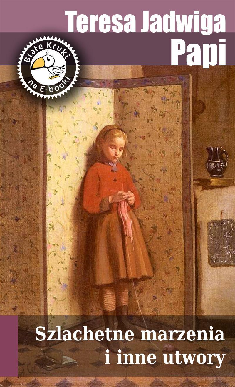 Szlachetne marzenia i inne utwory - Ebook (Książka EPUB) do pobrania w formacie EPUB