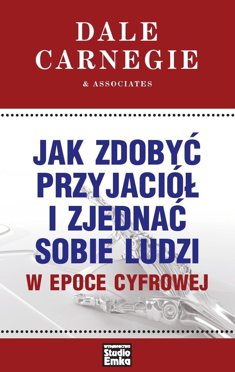 Jak zdobyć przyjaciół i zjednać sobie ludzi w epoce cyfrowej - Ebook (Książka EPUB) do pobrania w formacie EPUB