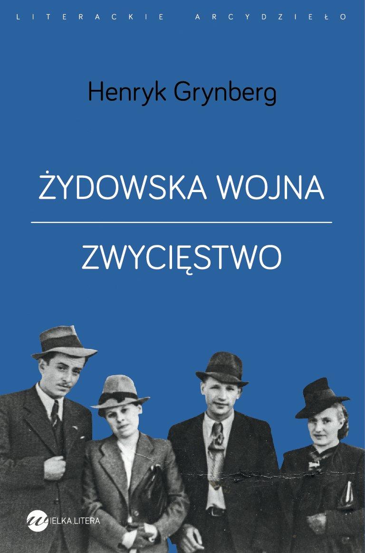 Żydowska wojna i Zwycięstwo - Henryk Grynberg