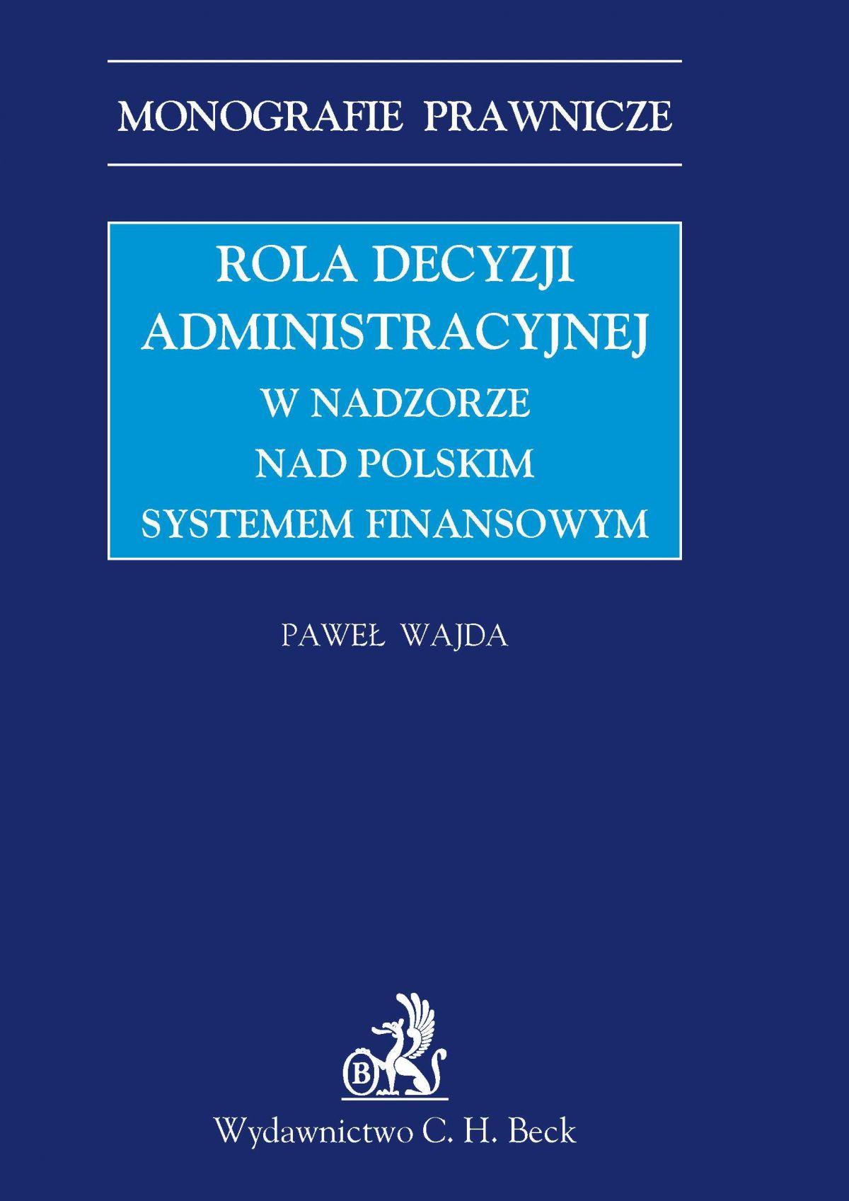 Rola decyzji administracyjnej w nadzorze nad polskim systemem finansowym - Ebook (Książka PDF) do pobrania w formacie PDF