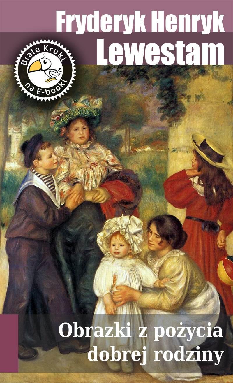 Obrazki z pożycia dobrej rodziny - Ebook (Książka EPUB) do pobrania w formacie EPUB