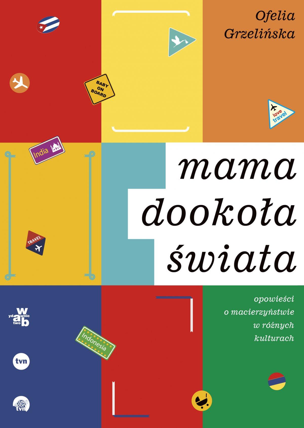 Mama dookoła świata. Opowieści o macierzyństwie w różnych kulturach - Ebook (Książka EPUB) do pobrania w formacie EPUB