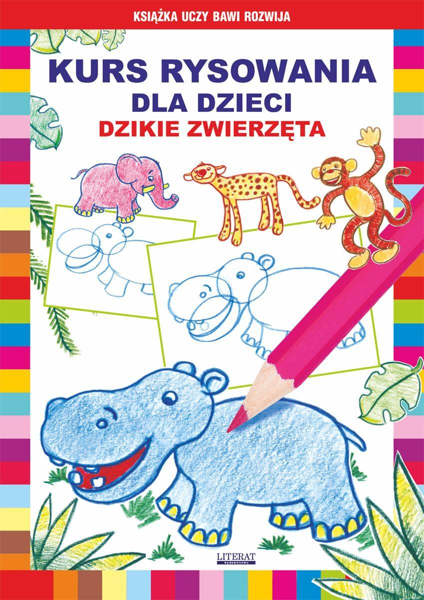 Kurs rysowania dla dzieci. Dzikie zwierzęta - Ebook (Książka PDF) do pobrania w formacie PDF