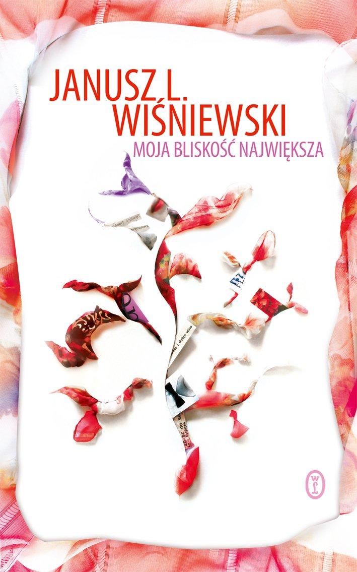 Moja bliskość największa - Janusz L. Wiśniewski