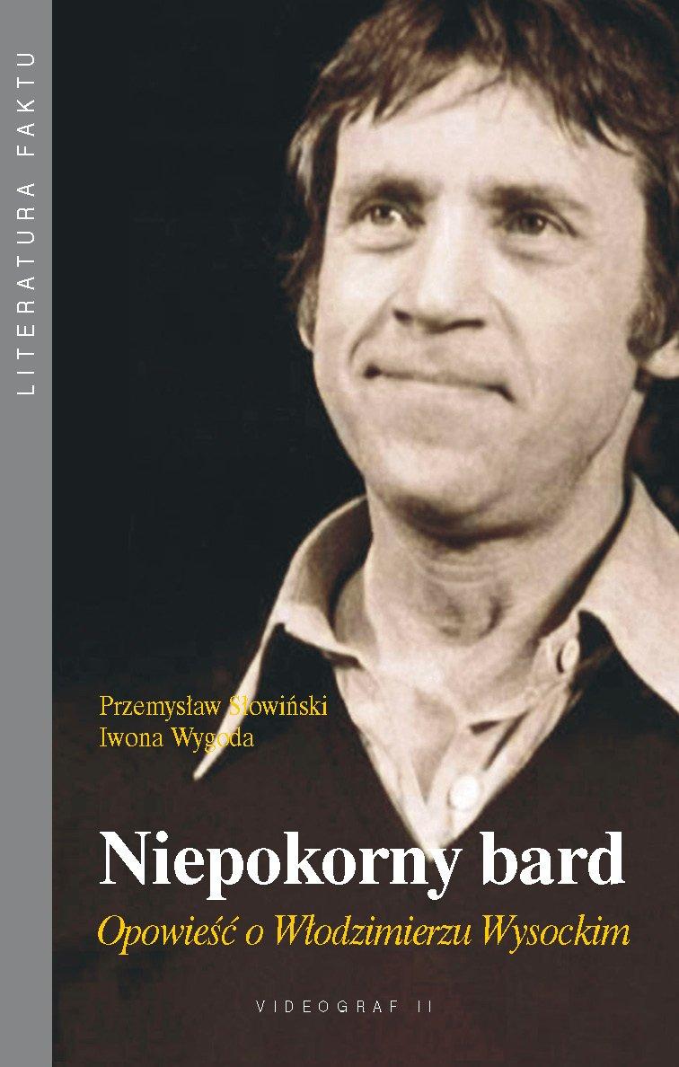Niepokorny bard. Opowieść o Włodzimierzu Wysockim - Ebook (Książka na Kindle) do pobrania w formacie MOBI