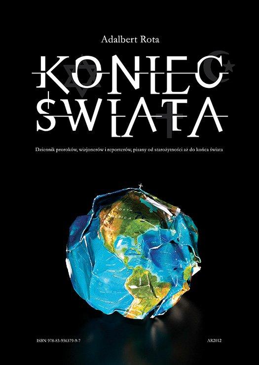 Koniec Świata – dziennik proroków, wizjonerów i reporterów pisany od starożytności do końca świata - Ebook (Książka PDF) do pobrania w formacie PDF