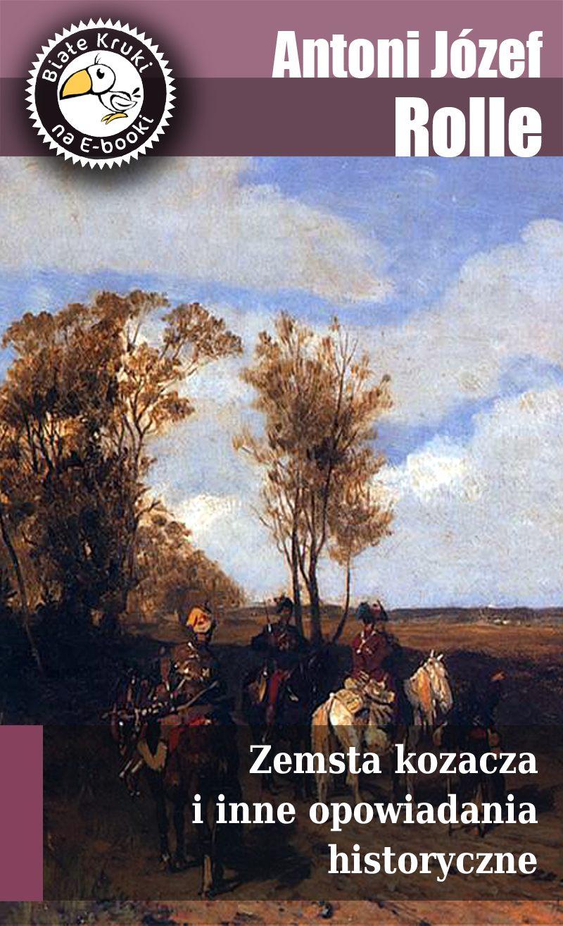 Zemsta kozacza i inne opowiadania historyczne - Ebook (Książka EPUB) do pobrania w formacie EPUB