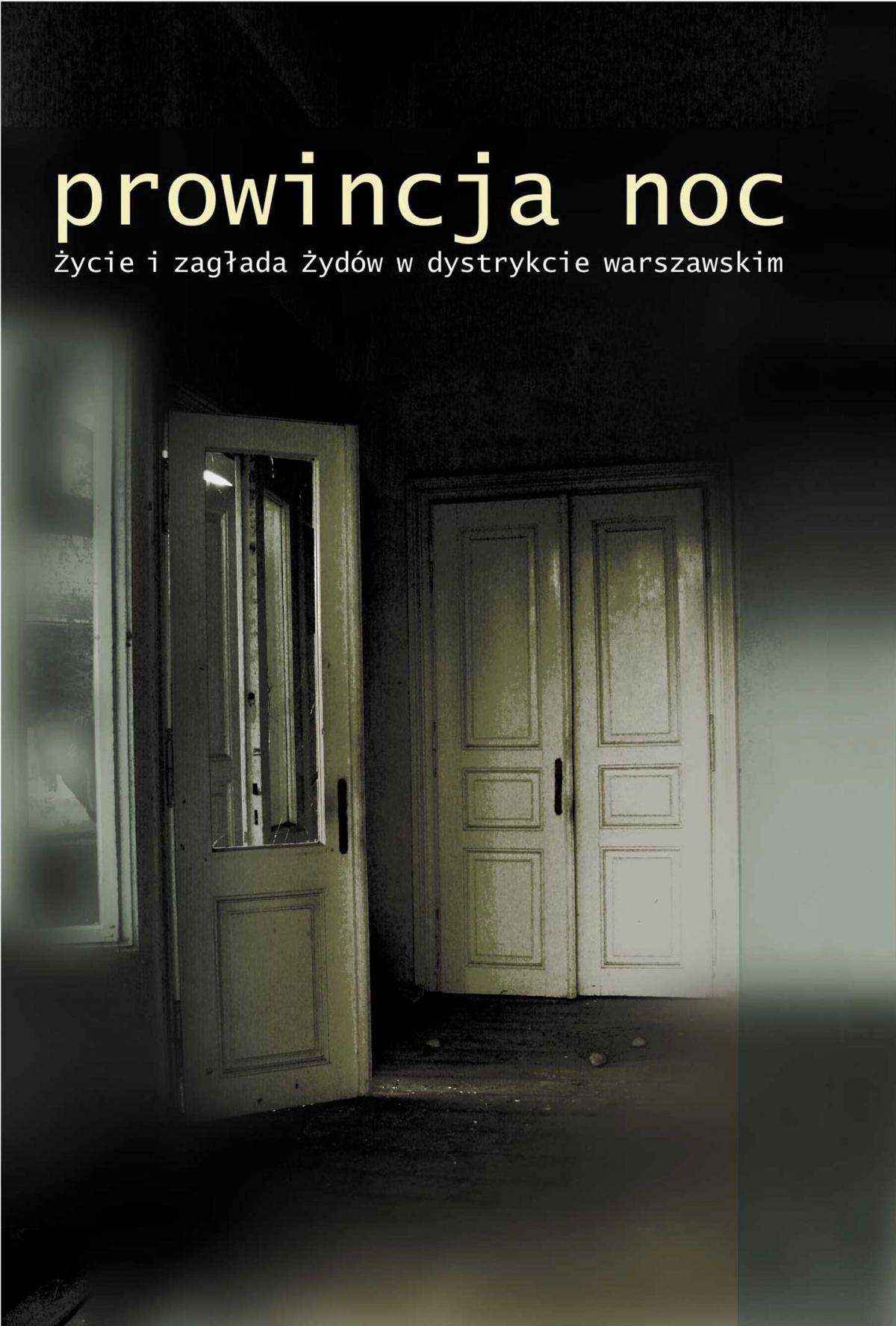 Prowincja Noc. Życie i zagłada Żydów w dystrykcie warszawskim - Ebook (Książka na Kindle) do pobrania w formacie MOBI