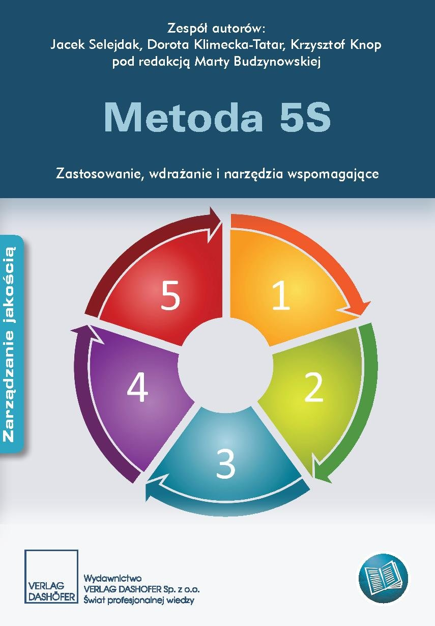 Metoda 5S. Zastosowanie, wdrażanie i narzędzia wspomagające. - Ebook (Książka PDF) do pobrania w formacie PDF