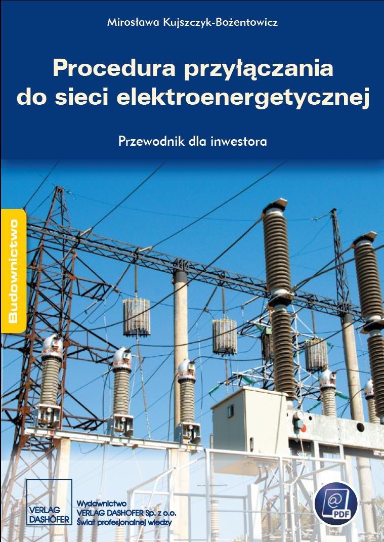 Procedura przyłączania do sieci elektroenergetycznej Przewodnik inwestora - Ebook (Książka PDF) do pobrania w formacie PDF