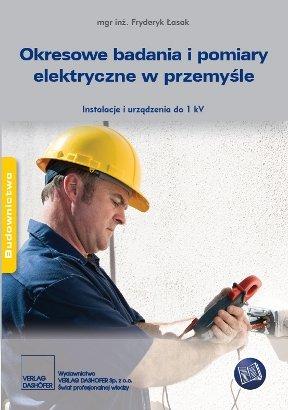 Okresowe badania i pomiary elektryczne w przemyśle. Instalacje i urządzenia do 1 kV. - Ebook (Książka PDF) do pobrania w formacie PDF