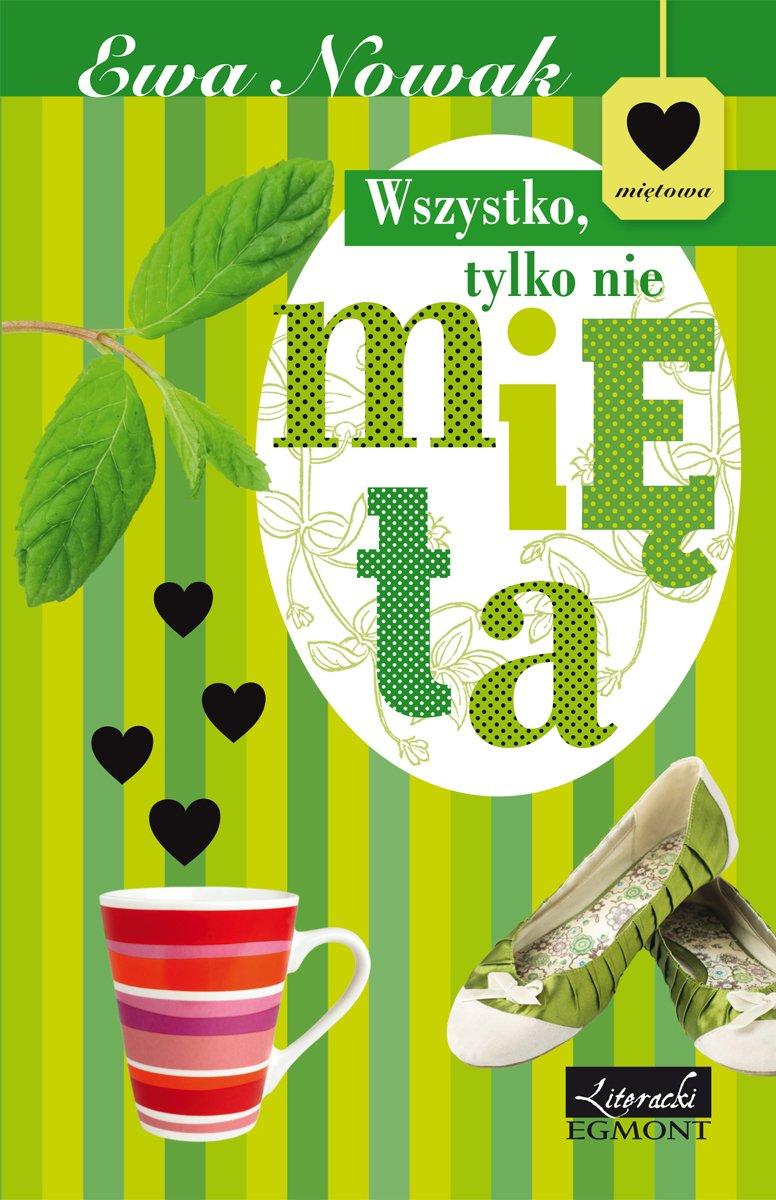 Wszystko tylko nie mięta. Seria Miętowa - Ebook (Książka na Kindle) do pobrania w formacie MOBI