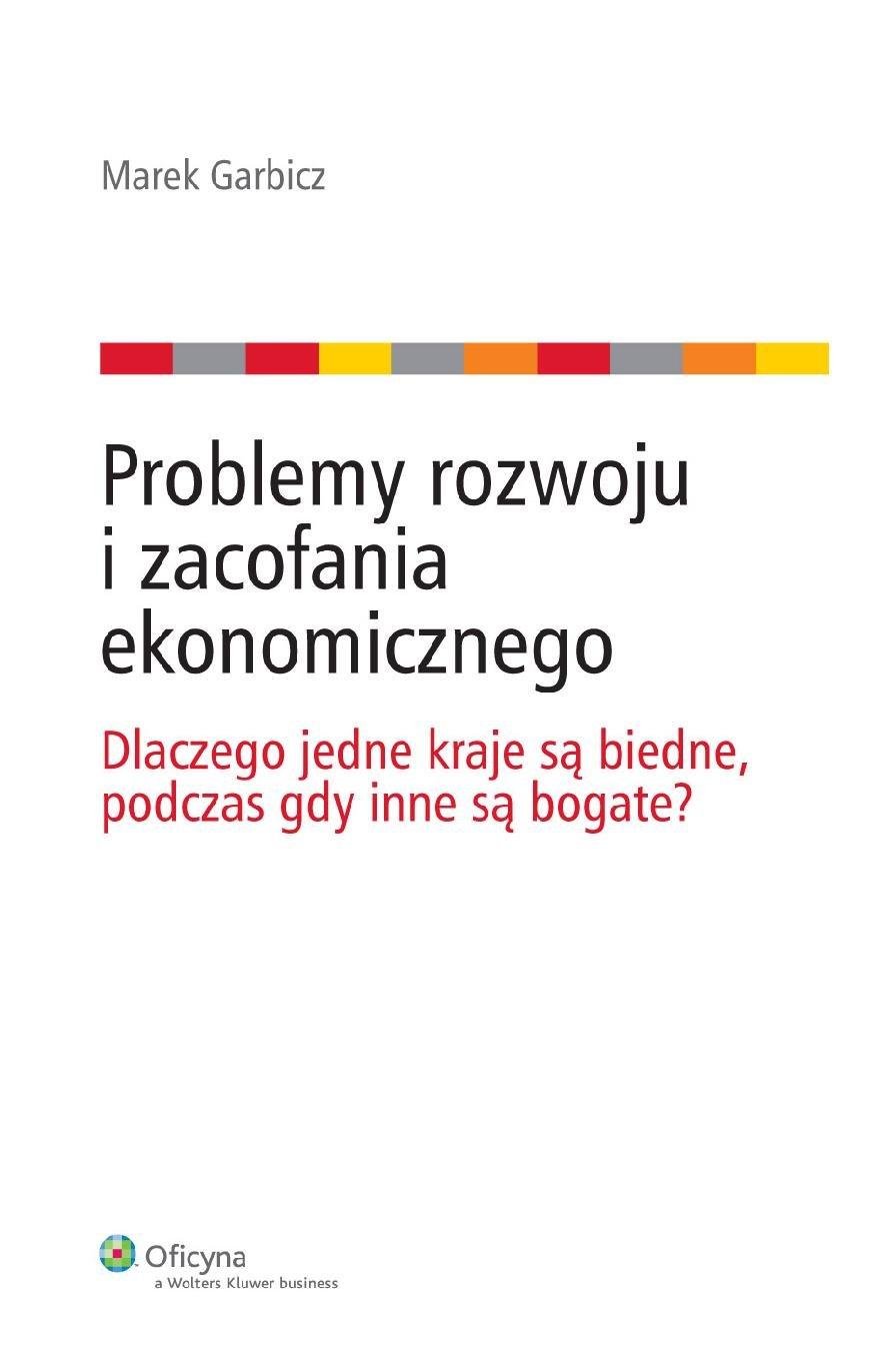 Problemy rozwoju i zacofania ekonomicznego. Dlaczego jedne kraje są biedne, podczas gdy inne są bogate? - Ebook (Książka PDF) do pobrania w formacie PDF