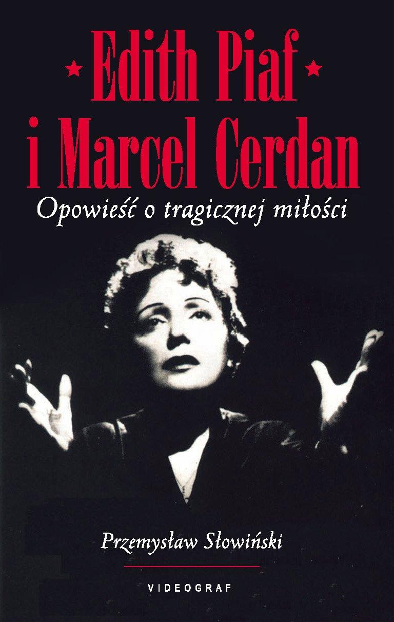 Edith Piaf i Marcel Cerdan. Opowieść o tragicznej miłości - Ebook (Książka na Kindle) do pobrania w formacie MOBI