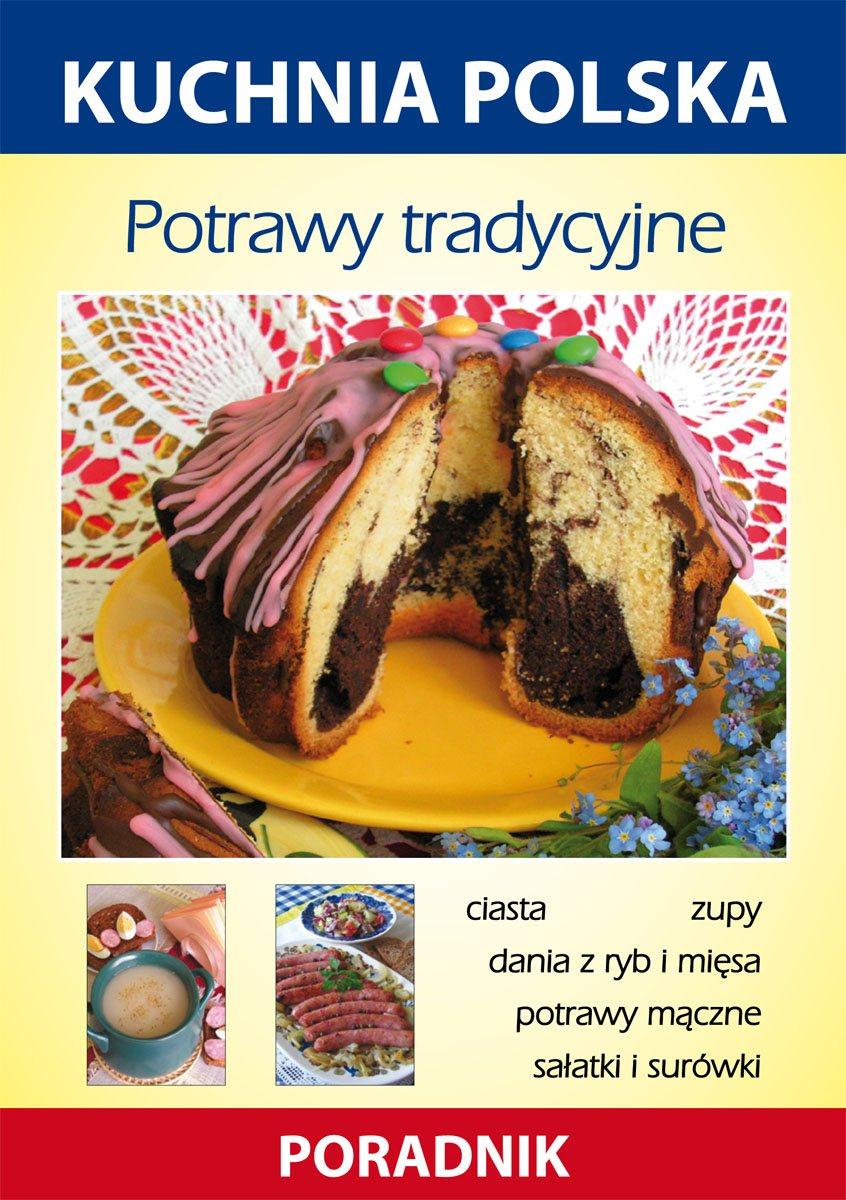 Potrawy tradycyjne. Kuchnia polska. Poradnik - Ebook (Książka PDF) do pobrania w formacie PDF