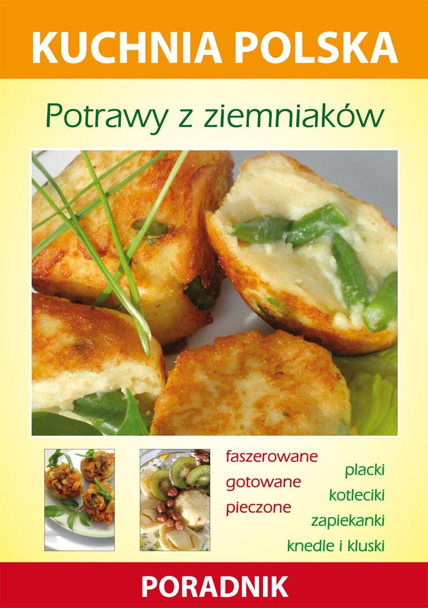Potrawy z ziemniaków. Kuchnia polska. Poradnik - Ebook (Książka PDF) do pobrania w formacie PDF