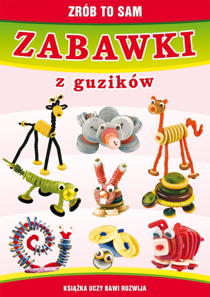 Zabawki z guzików. Zrób to sam - Ebook (Książka PDF) do pobrania w formacie PDF