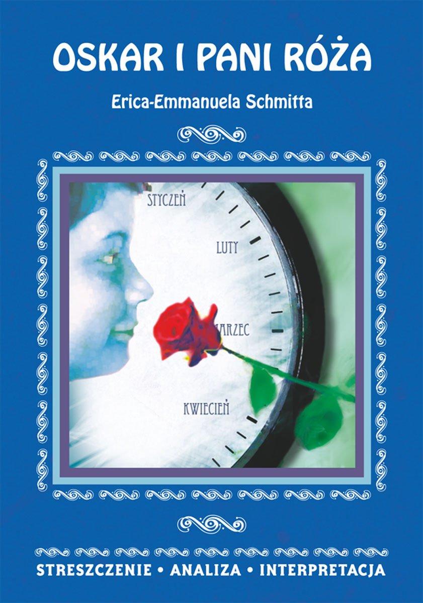 Oskar i pani Róża Erica-Emmanuela Schmitta. Streszczenie, analiza, interpretacja - Ebook (Książka PDF) do pobrania w formacie PDF