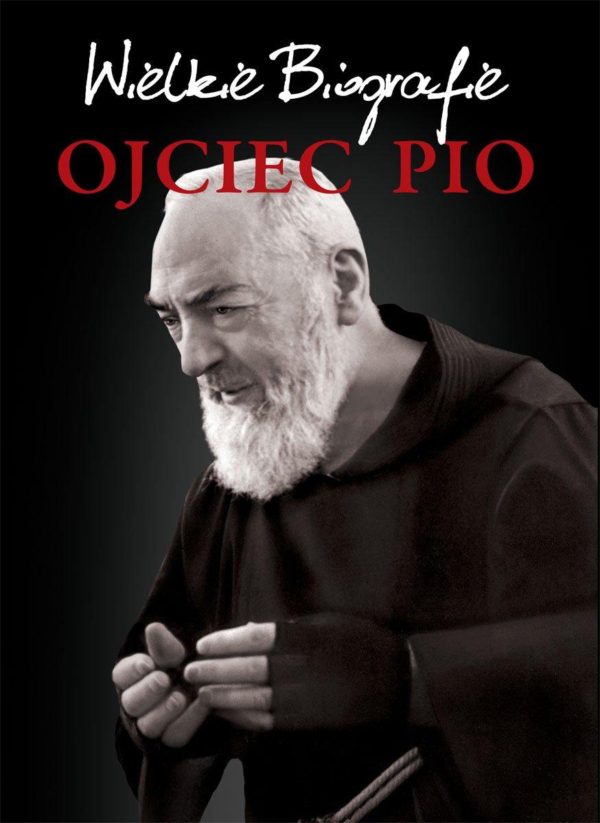 Ojciec Pio. Wielkie Biografie - Ebook (Książka PDF) do pobrania w formacie PDF