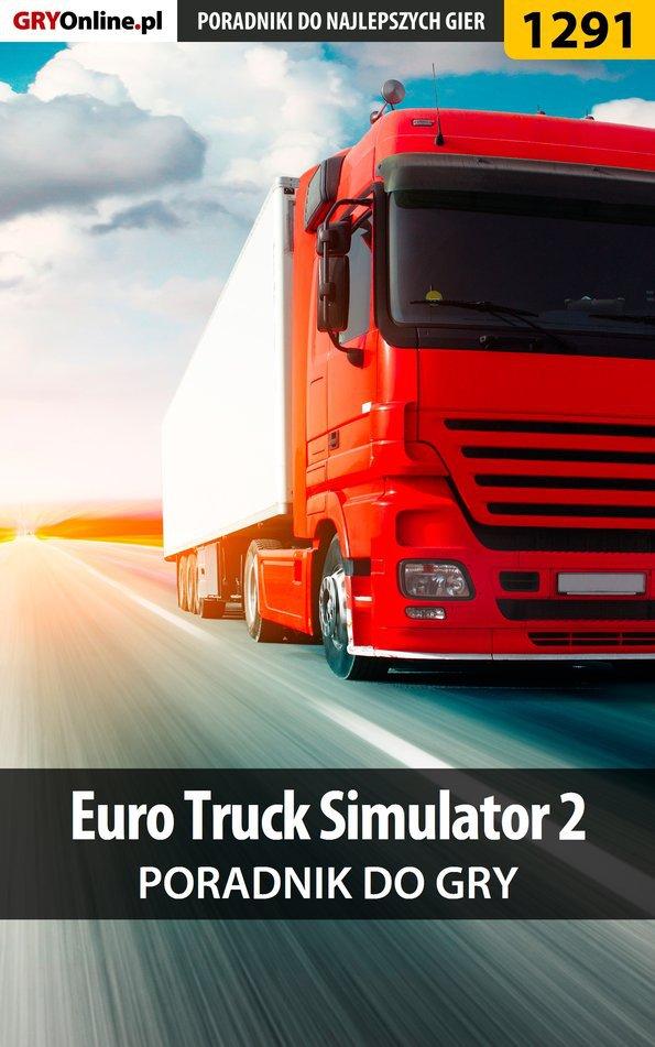 Euro Truck Simulator 2 - poradnik do gry - Ebook (Książka PDF) do pobrania w formacie PDF