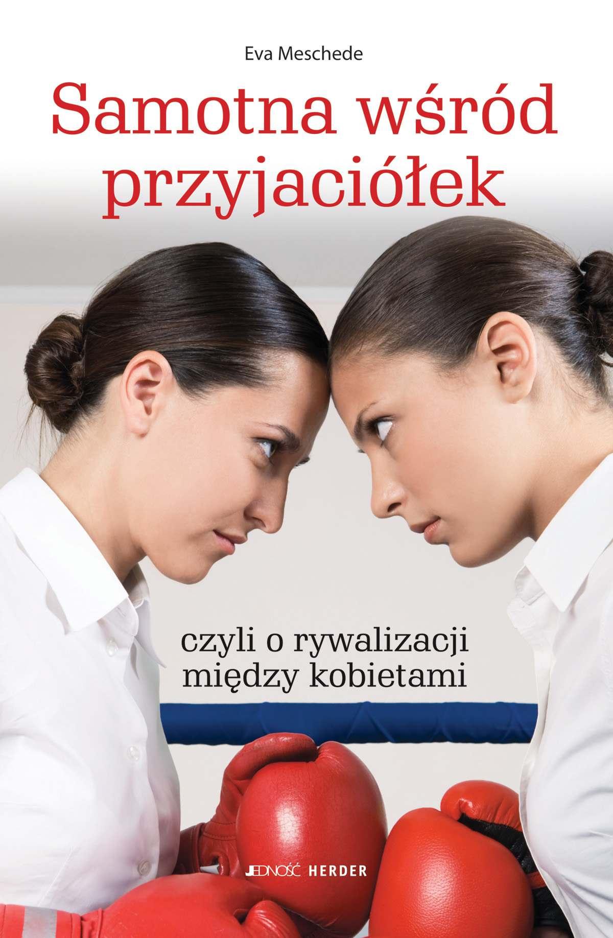 Samotna wśród przyjaciółek czyli o rywalizacji między kobietami - Ebook (Książka na Kindle) do pobrania w formacie MOBI