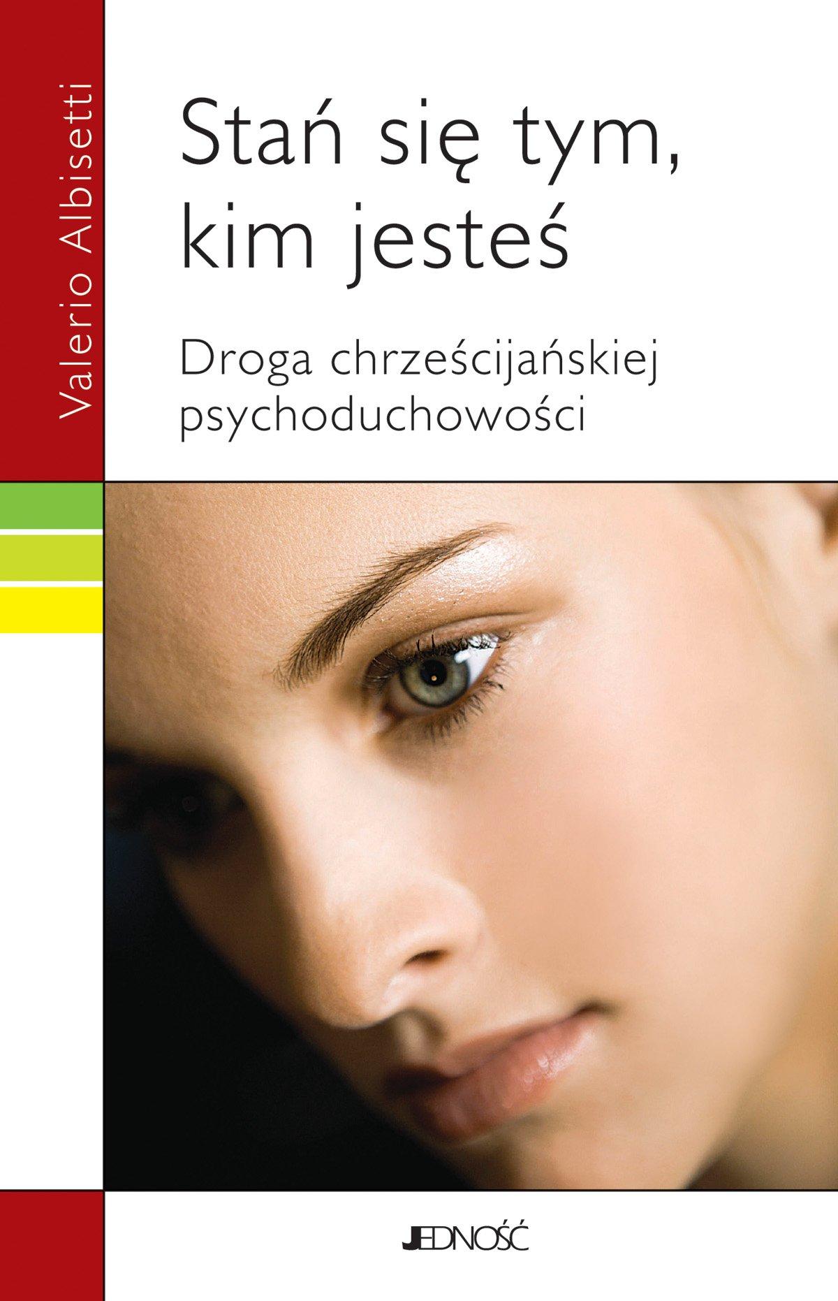 Stań się tym, kim jesteś.  Droga chrześcijańskiej psychoduchowości - Ebook (Książka na Kindle) do pobrania w formacie MOBI