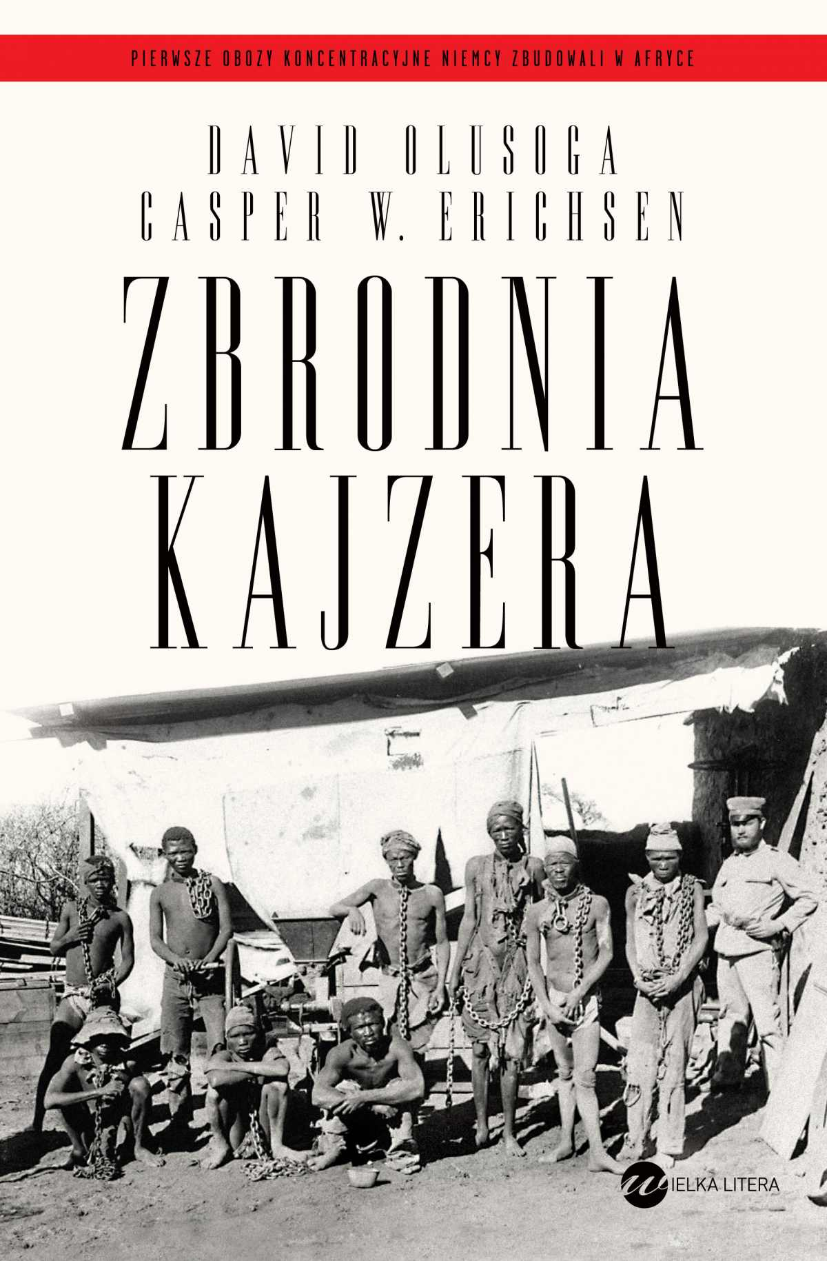 Zbrodnia Kajzera - David Olusoga, Casper W. Erichsen