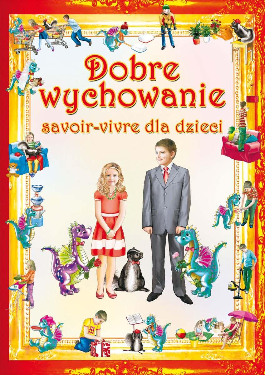 Dobre wychowanie. Savoir-vivre dla dzieci - Ebook (Książka PDF) do pobrania w formacie PDF