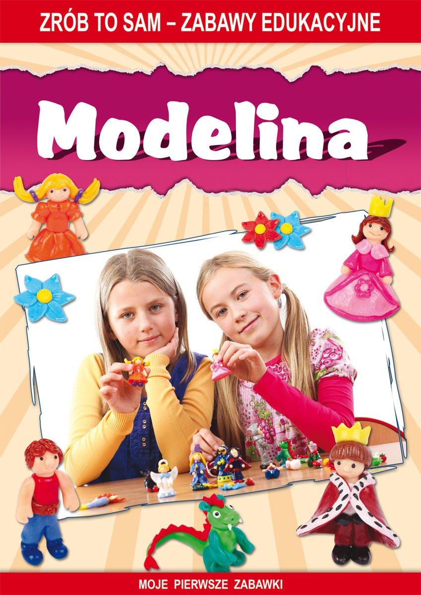 Modelina. Zrób to sam – zabawy edukacyjne. Moje pierwsze zabawki - Ebook (Książka PDF) do pobrania w formacie PDF