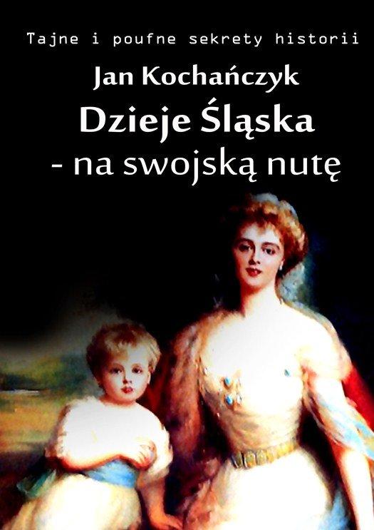 Dzieje Śląska - na swojską nutę - Ebook (Książka EPUB) do pobrania w formacie EPUB
