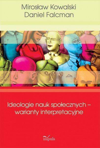 Ideologie nauk społecznych – warianty interpretacyjne - Ebook (Książka PDF) do pobrania w formacie PDF