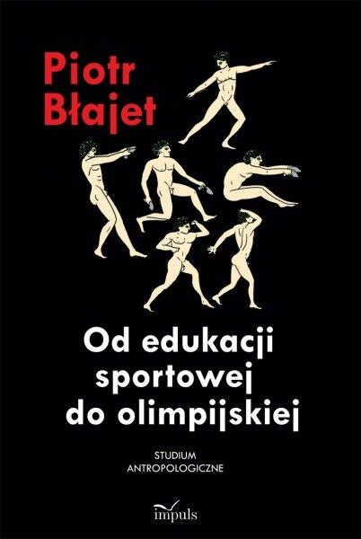 Od edukacji sportowej do olimpijskiej - Ebook (Książka PDF) do pobrania w formacie PDF