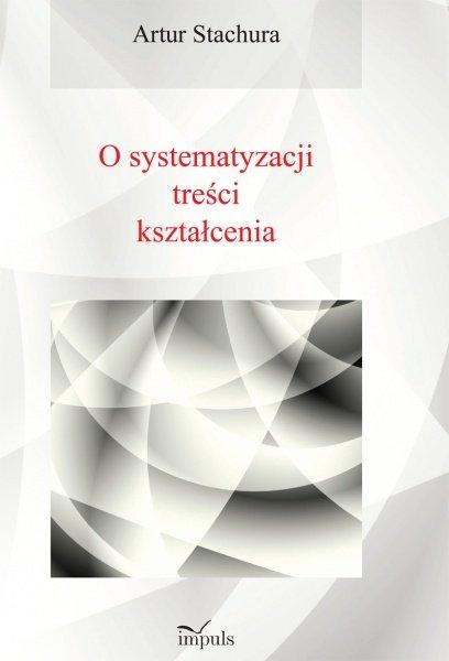 O systematyzacji treści kształcenia - Ebook (Książka PDF) do pobrania w formacie PDF