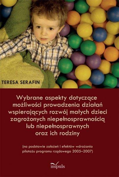 Wybrane aspekty dotyczące możliwości prowadzenia działań wspierających rozwój małych dzieci zagrożonych niepełnosprawnością lub niepełnosprawnych oraz ich rodziny - Ebook (Książka PDF) do pobrania w formacie PDF