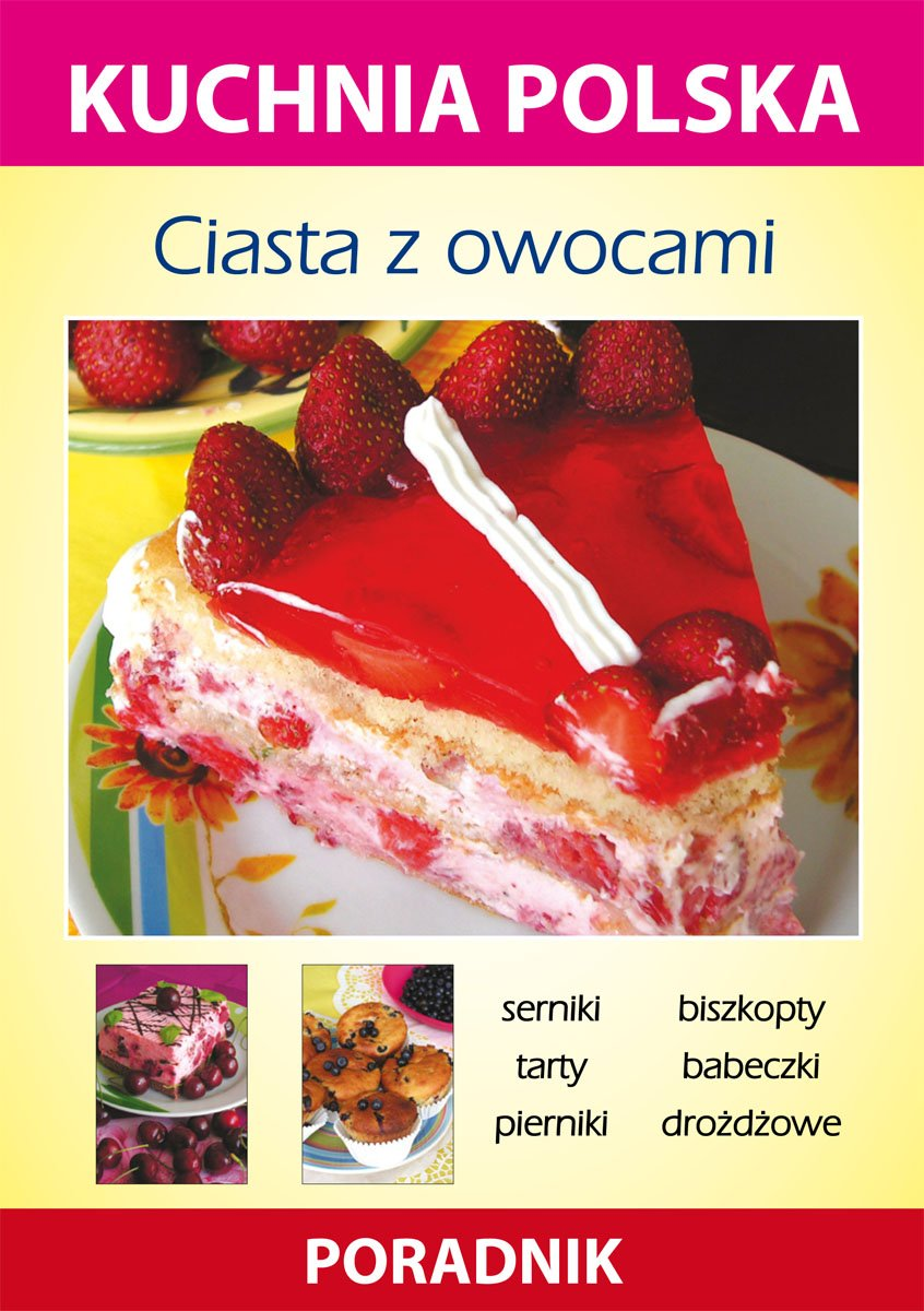 Ciasta Z Owocami Kuchnia Polska Poradnik Ebook Anna Smaza